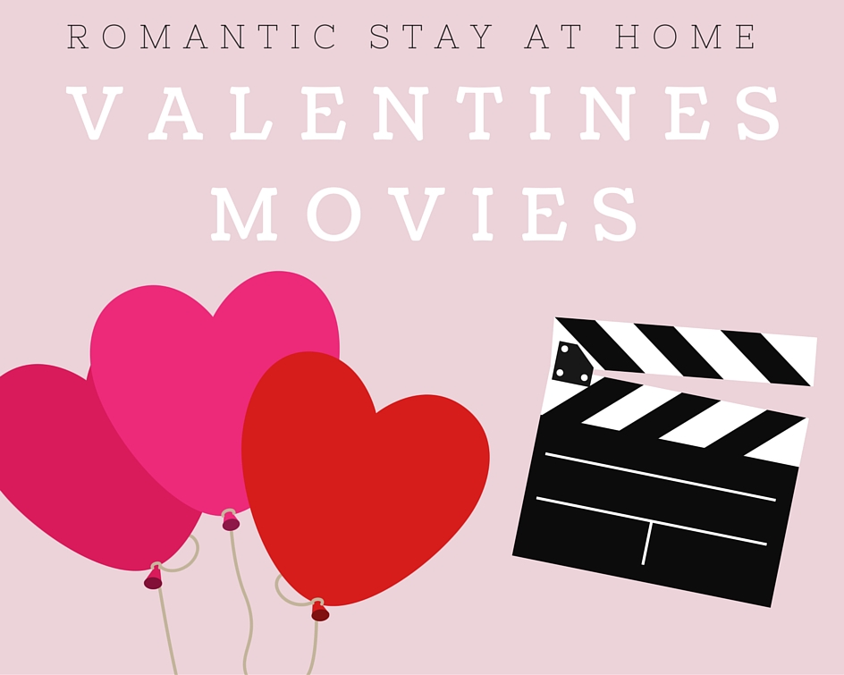 5 romantic stay at home movies for Valentine's Day