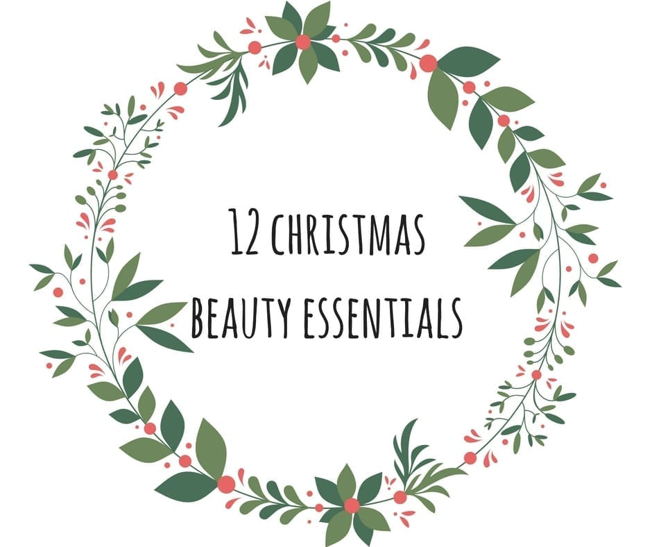 Top 12 Christmas Beauty essentials by Gemma Rimmington