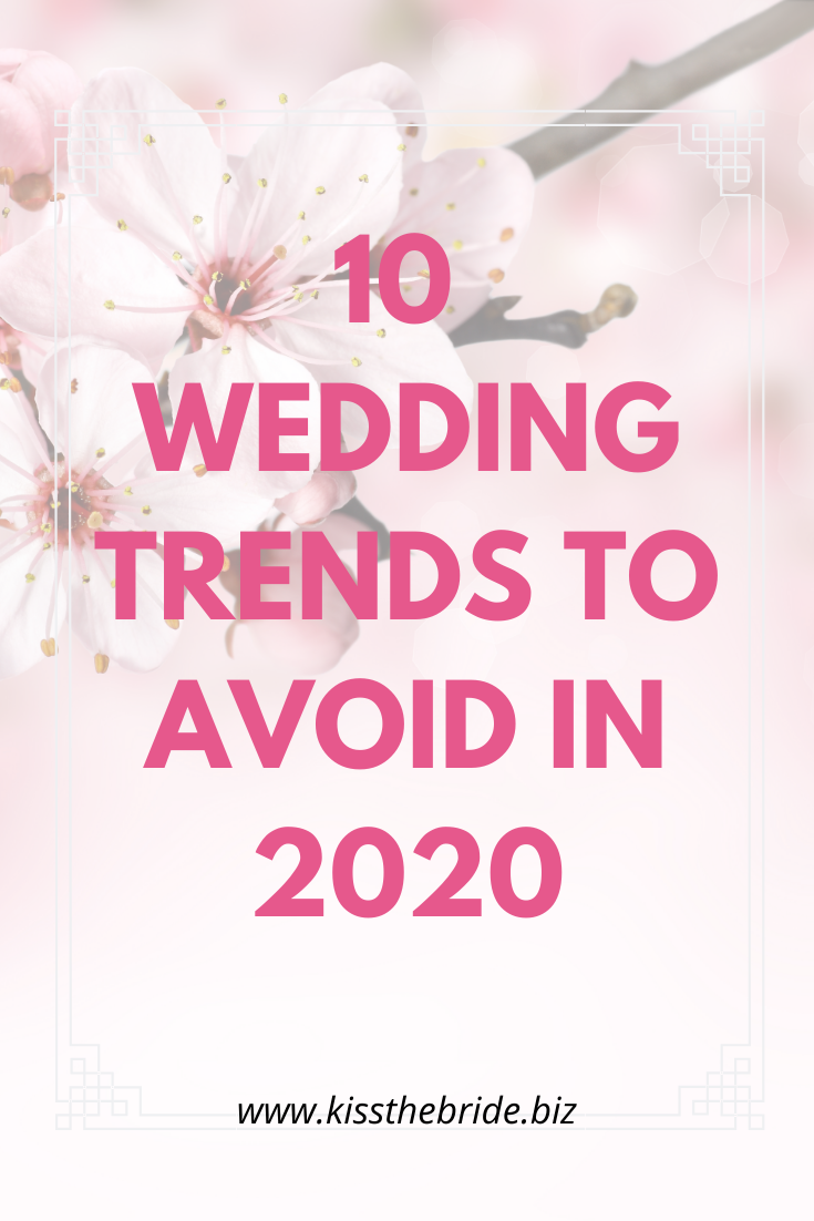 Wedding trends to avoid in 2020