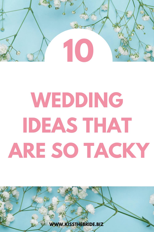Tacky wedding ideas to avoid.