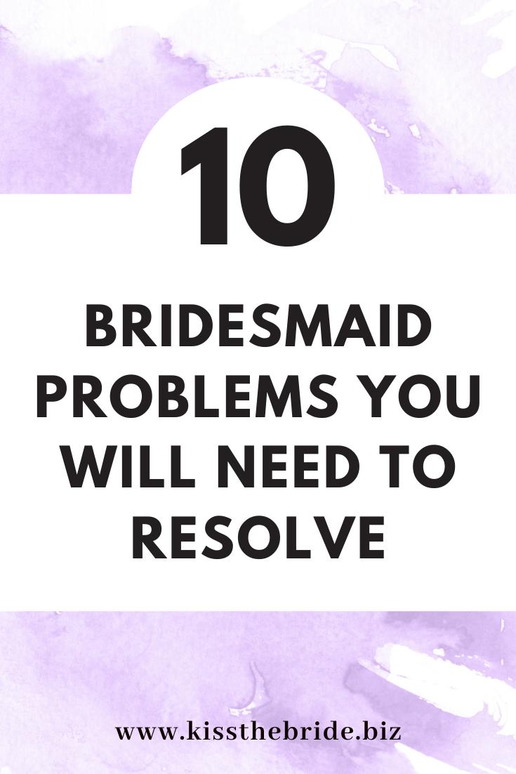 Bridesmaid problems