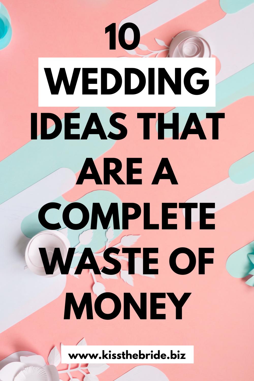 10 wedding ideas that waste money