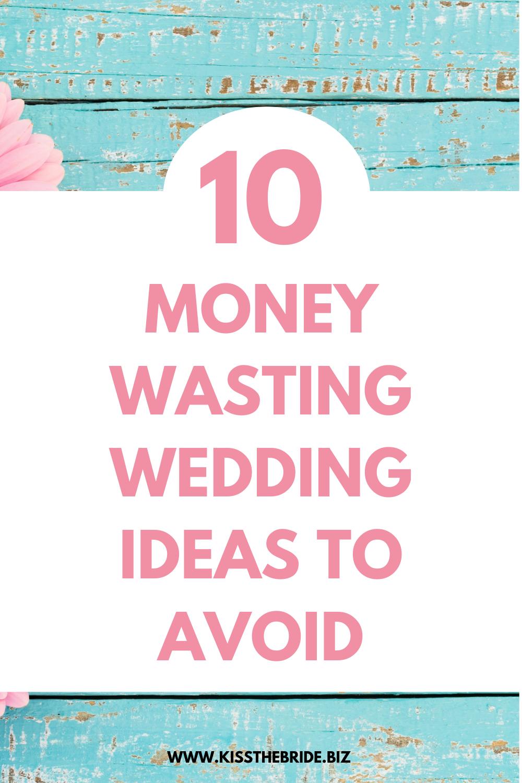 Money wasting wedding ideas